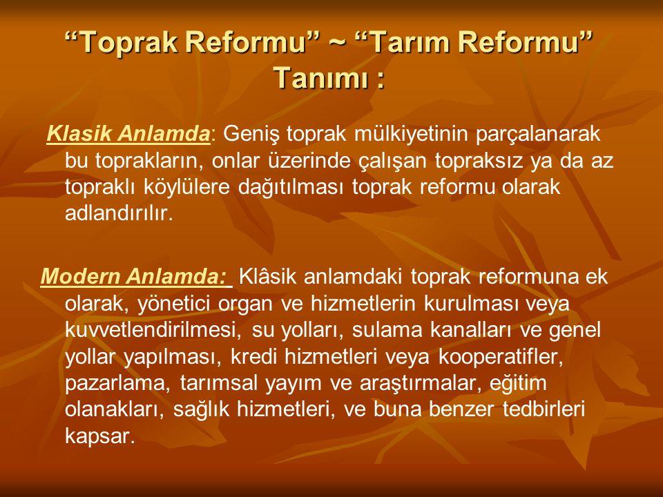 Toprak Reformu ~ Tarım Reformu Tanımı :