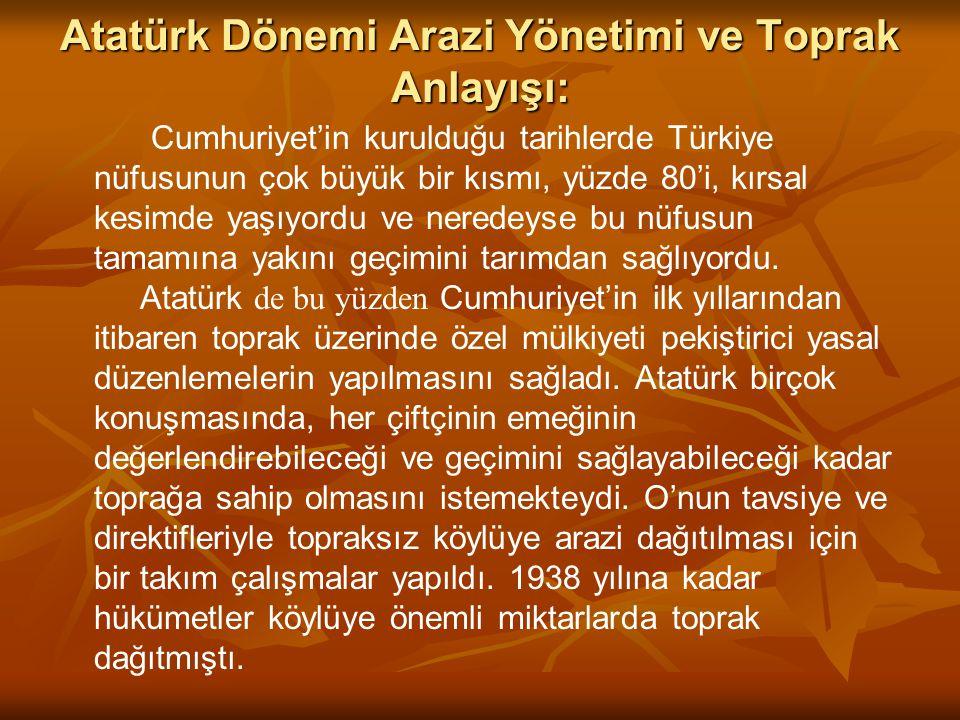 Atatürk Dönemi Arazi Yönetimi ve Toprak Anlayışı: