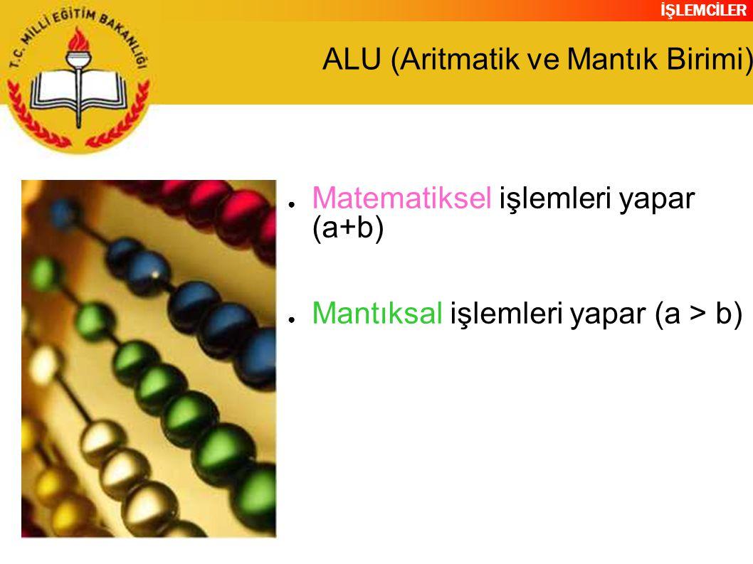 ALU (Aritmatik ve Mantık Birimi)