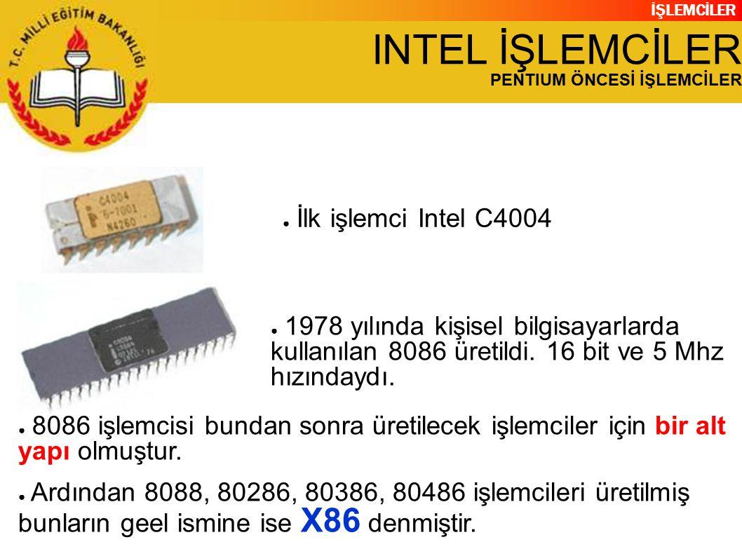 INTEL İŞLEMCİLER İlk işlemci Intel C4004