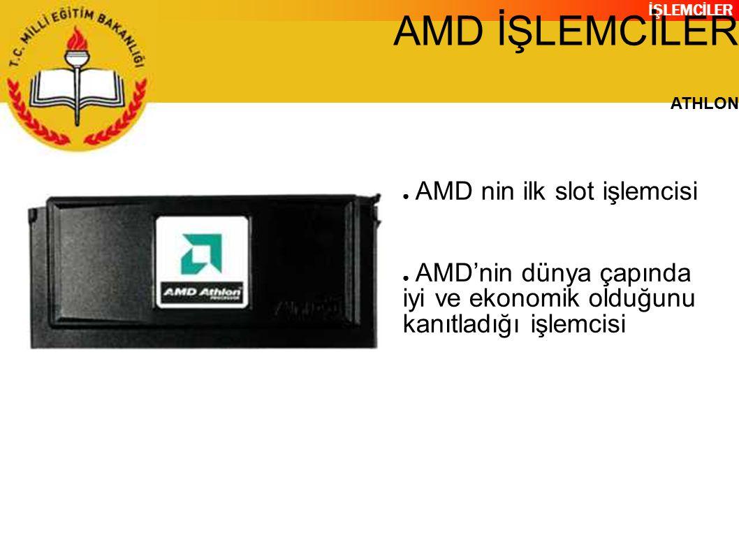 AMD İŞLEMCİLER AMD nin ilk slot işlemcisi
