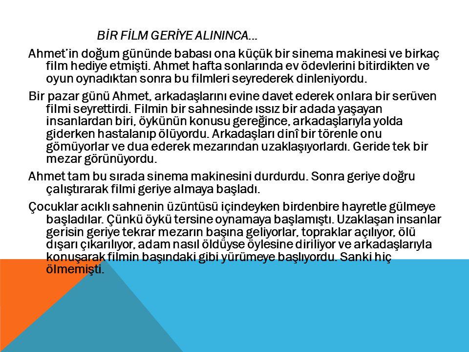 BİR FİLM GERİYE ALININCA