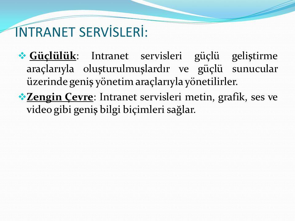 INTRANET SERVİSLERİ: