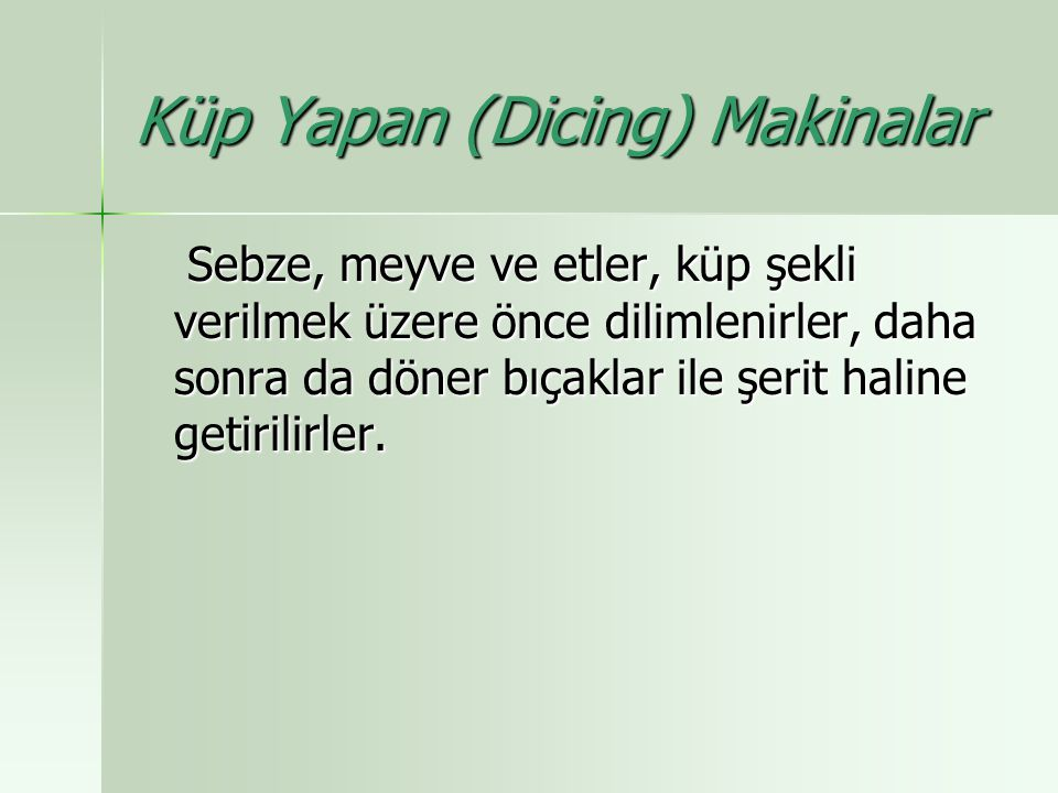 Küp Yapan (Dicing) Makinalar