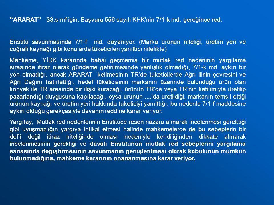 ARARAT 33. sınıf için. Başvuru 556 sayılı KHK'nin 7/1-k md