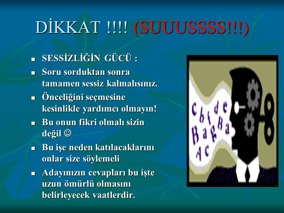 DİKKAT !!!! (SUUUSSSS!!!) SESSİZLİĞİN GÜCÜ :