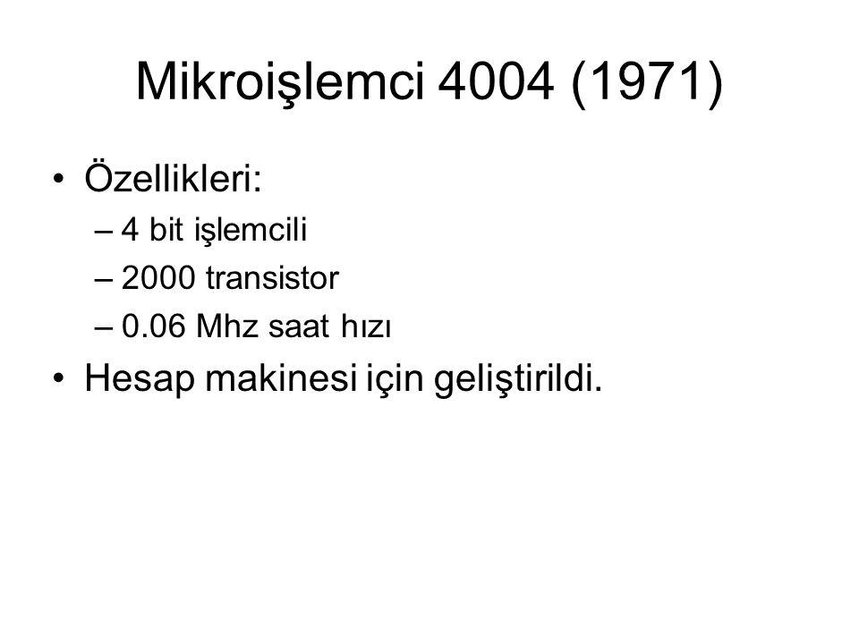 Mikroişlemci 4004 (1971) Özellikleri: