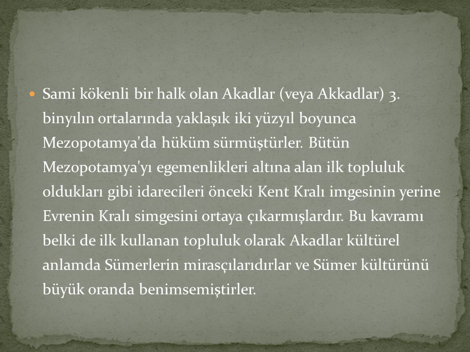 Sami kökenli bir halk olan Akadlar (veya Akkadlar) 3