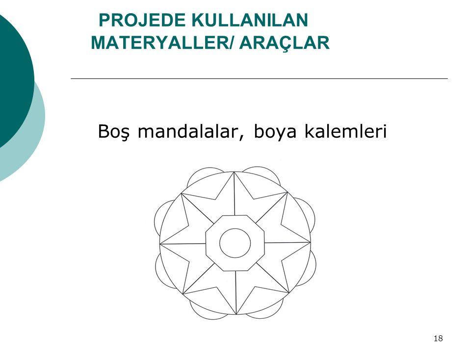 PROJEDE KULLANILAN MATERYALLER/ ARAÇLAR