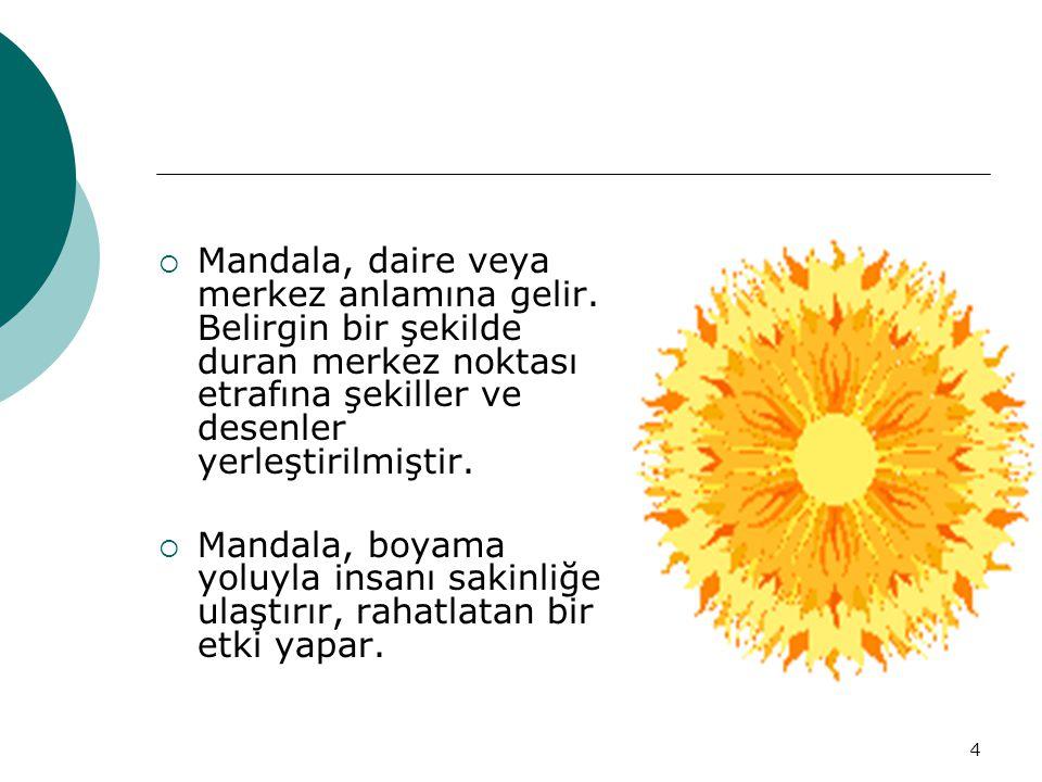 Mandala, daire veya merkez anlamına gelir