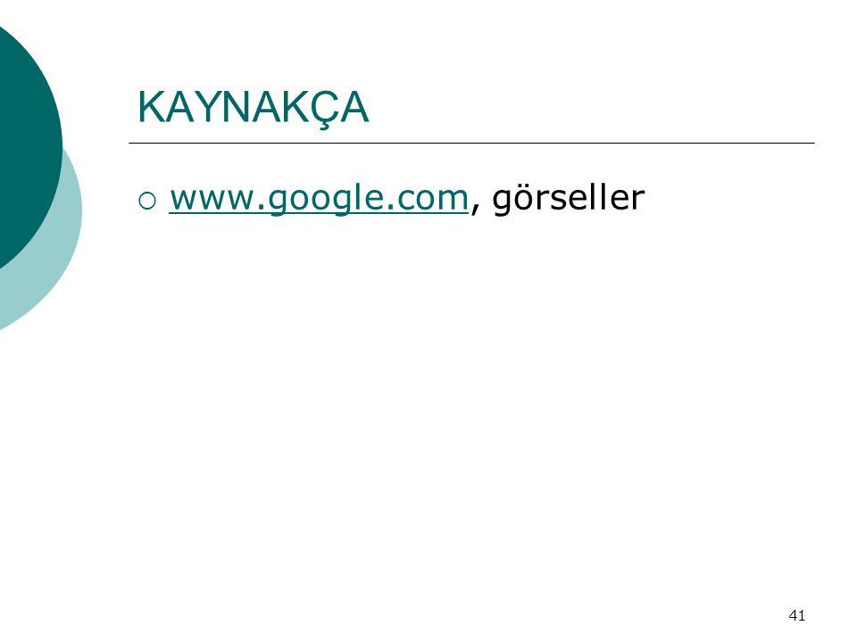 KAYNAKÇA www.google.com, görseller