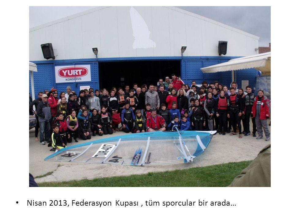 Nisan 2013, Federasyon Kupası , tüm sporcular bir arada…
