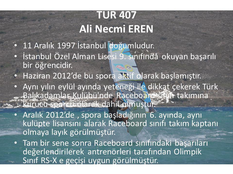 TUR 407 Ali Necmi EREN 11 Aralık 1997 İstanbul doğumludur.