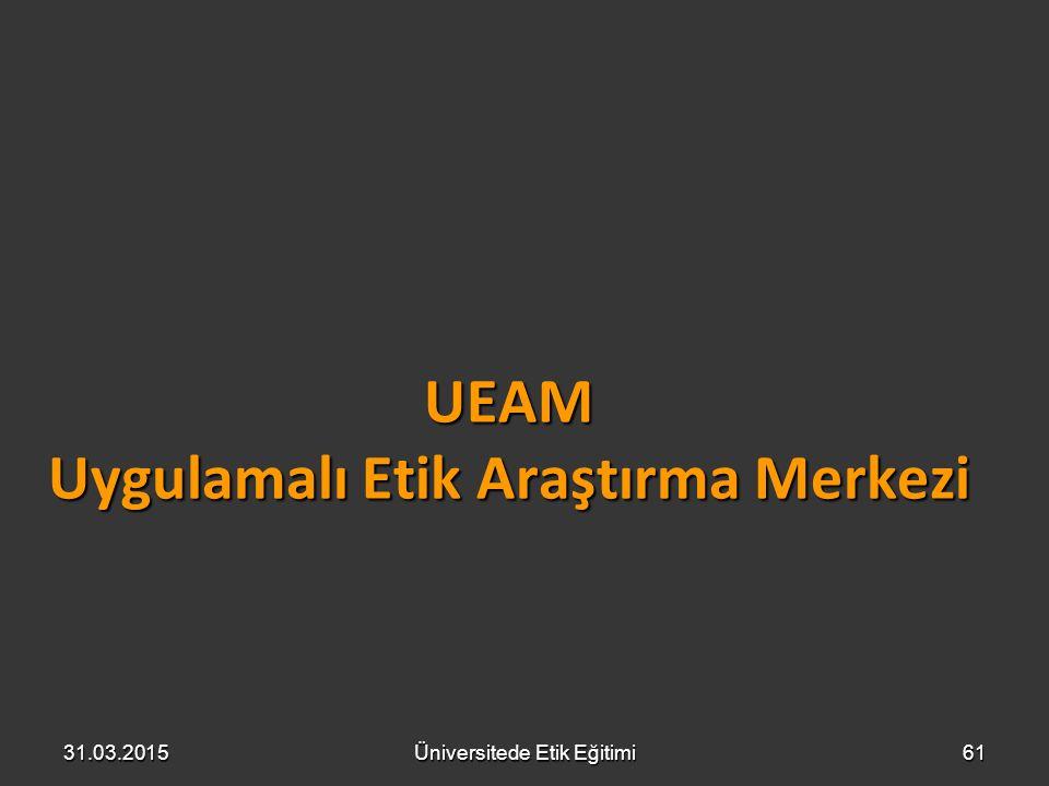 UEAM Uygulamalı Etik Araştırma Merkezi