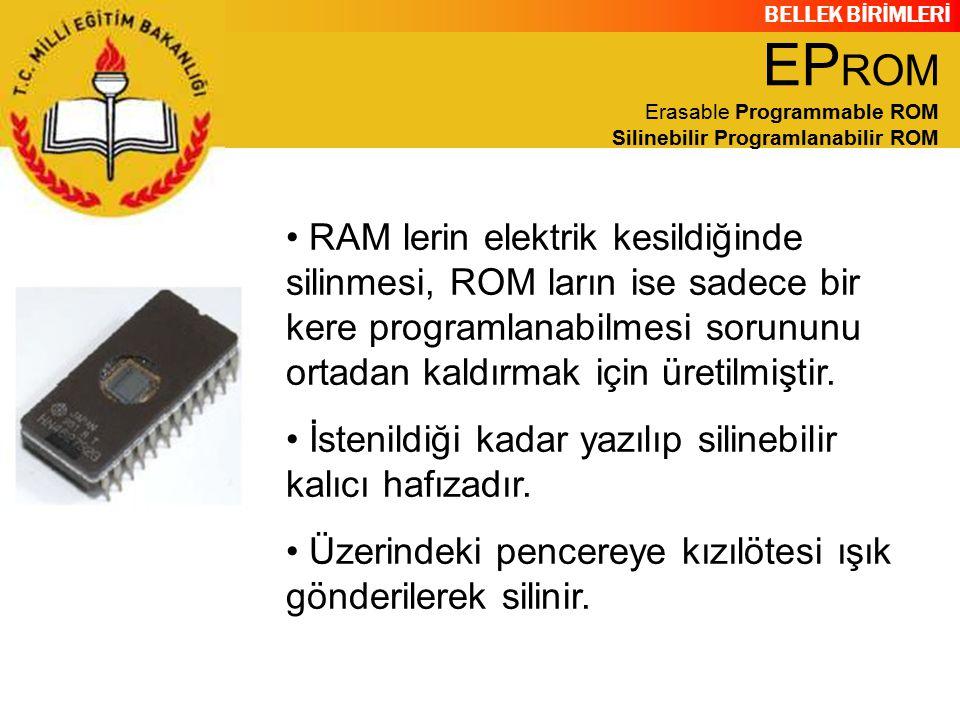 EPROM Erasable Programmable ROM Silinebilir Programlanabilir ROM