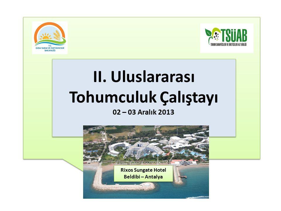 II. Uluslararası Tohumculuk Çalıştayı 02 – 03 Aralık 2013