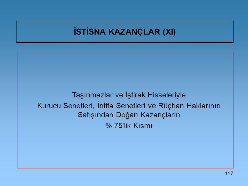 İSTİSNA KAZANÇLAR (XI)