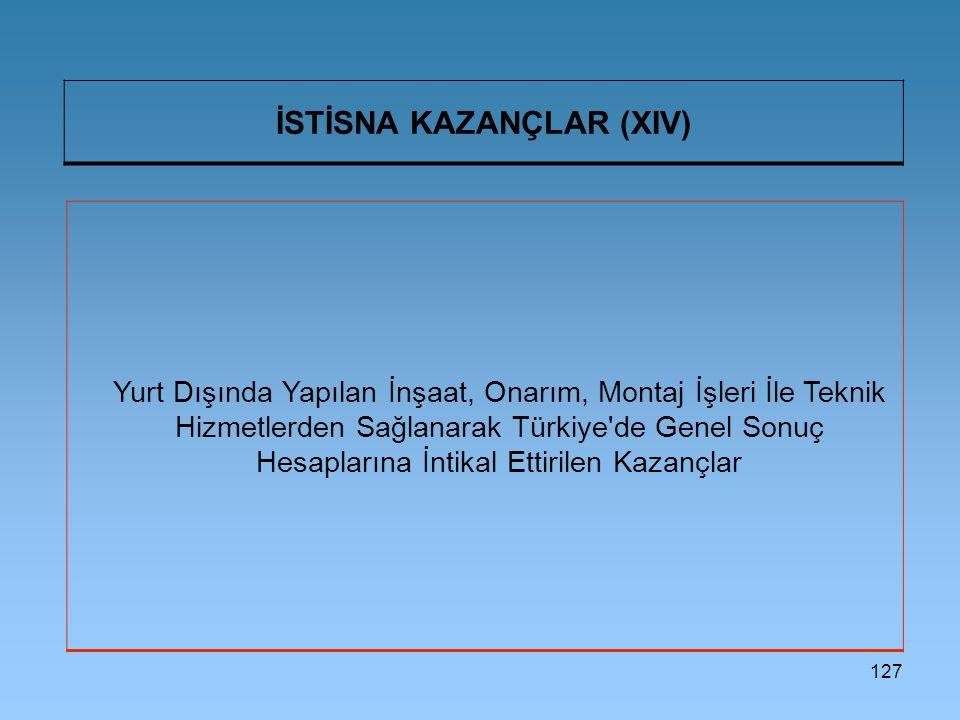 İSTİSNA KAZANÇLAR (XIV)