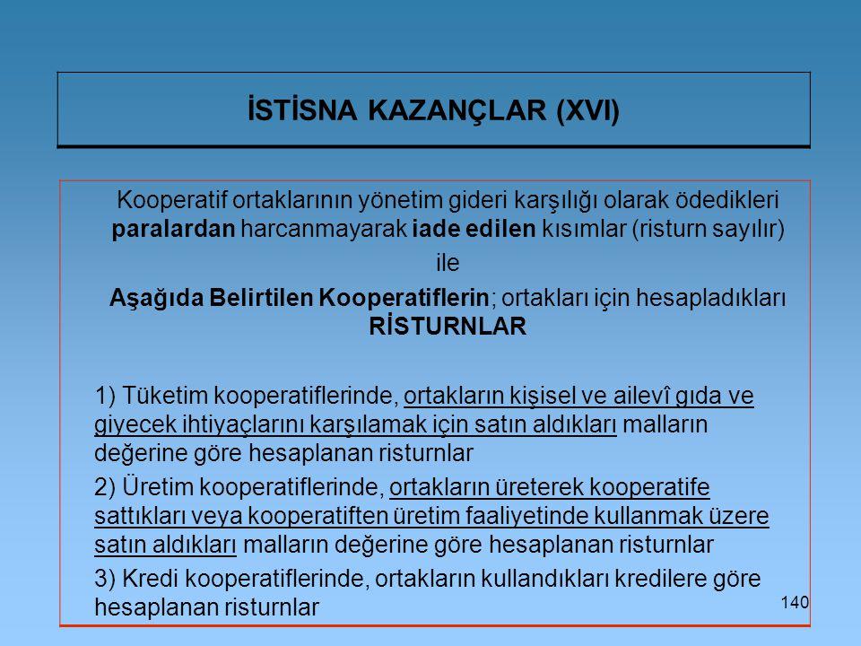 İSTİSNA KAZANÇLAR (XVI)