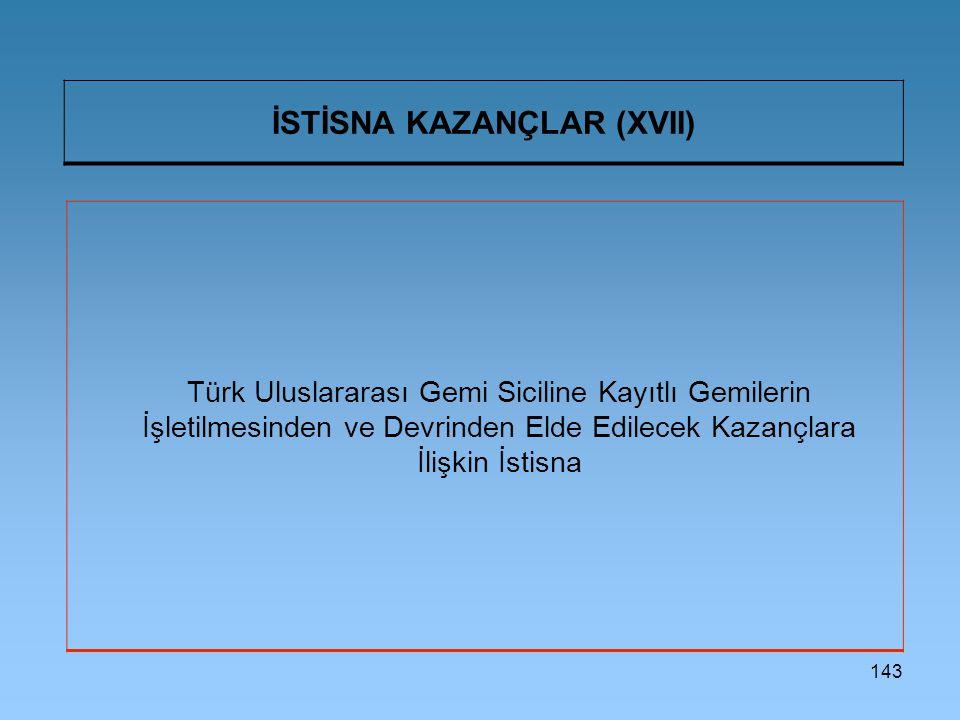 İSTİSNA KAZANÇLAR (XVII)