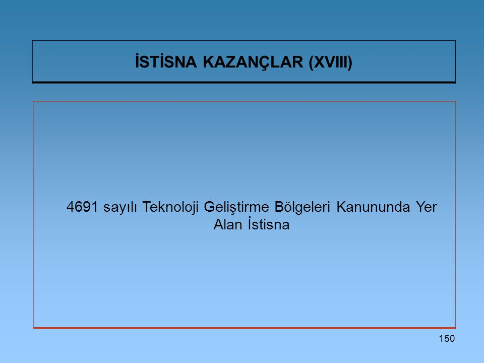 İSTİSNA KAZANÇLAR (XVIII)