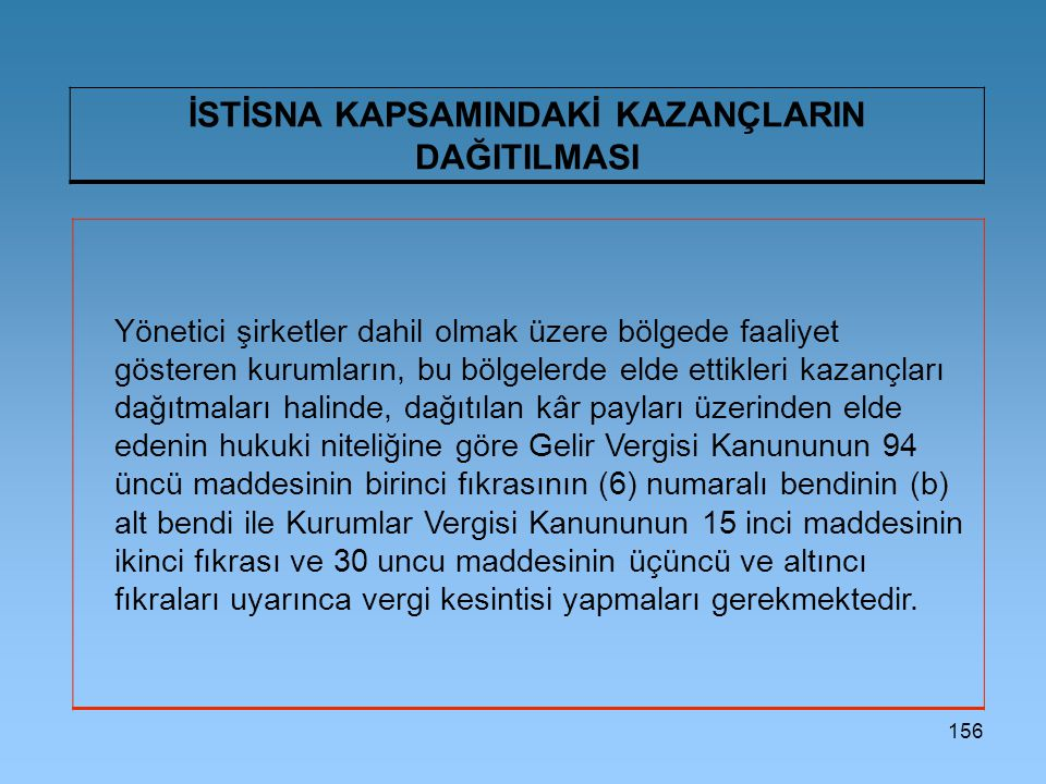 İSTİSNA KAPSAMINDAKİ KAZANÇLARIN DAĞITILMASI