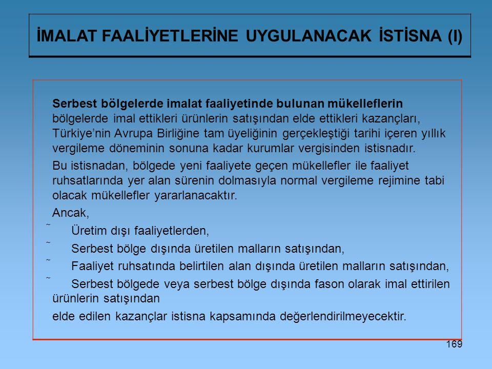 İMALAT FAALİYETLERİNE UYGULANACAK İSTİSNA (I)