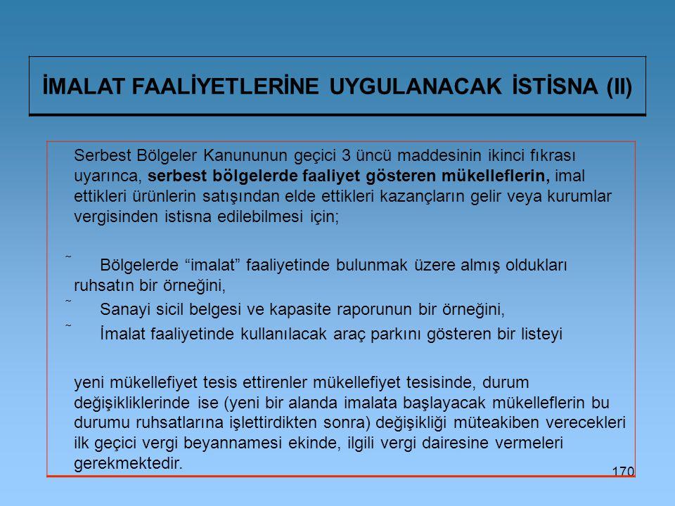 İMALAT FAALİYETLERİNE UYGULANACAK İSTİSNA (II)