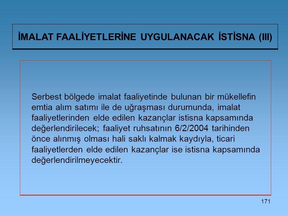 İMALAT FAALİYETLERİNE UYGULANACAK İSTİSNA (III)