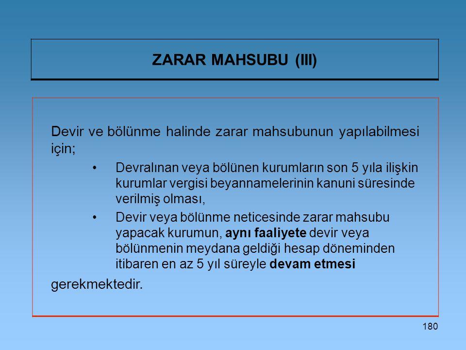 ZARAR MAHSUBU (III) Devir ve bölünme halinde zarar mahsubunun yapılabilmesi için;