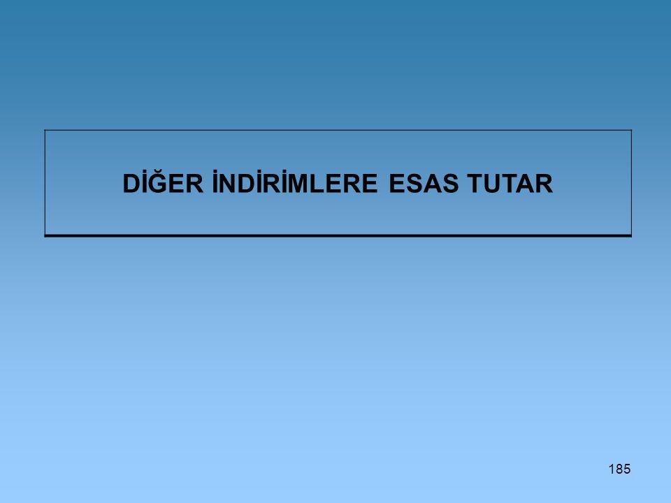 DİĞER İNDİRİMLERE ESAS TUTAR