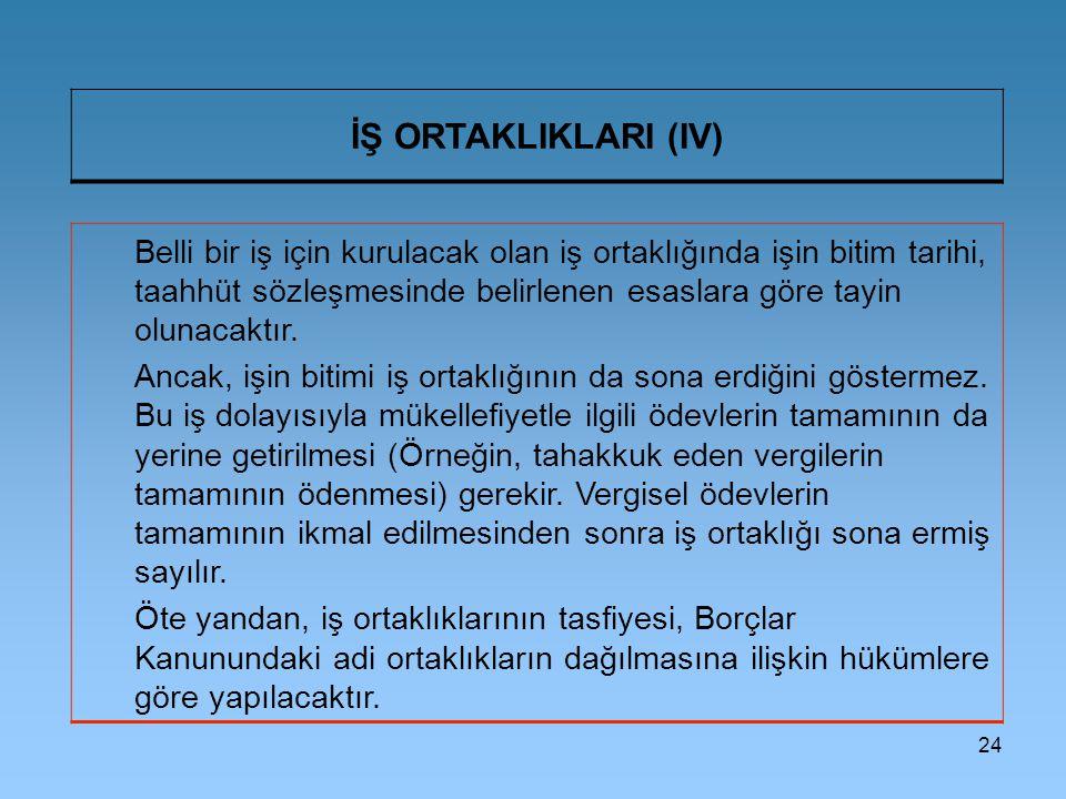 İŞ ORTAKLIKLARI (IV)