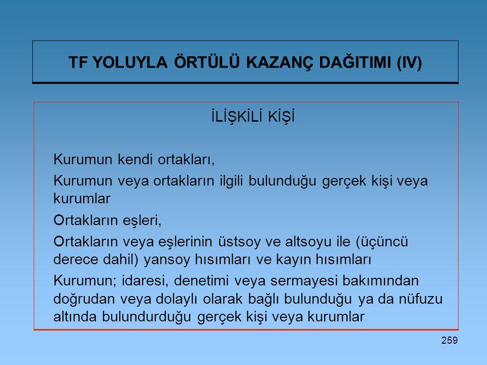 TF YOLUYLA ÖRTÜLÜ KAZANÇ DAĞITIMI (IV)