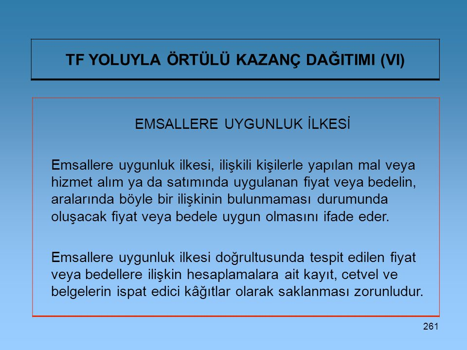 TF YOLUYLA ÖRTÜLÜ KAZANÇ DAĞITIMI (VI)