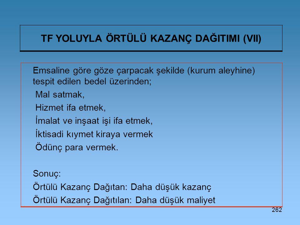 TF YOLUYLA ÖRTÜLÜ KAZANÇ DAĞITIMI (VII)