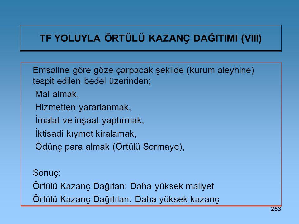 TF YOLUYLA ÖRTÜLÜ KAZANÇ DAĞITIMI (VIII)