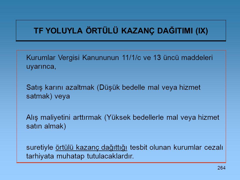 TF YOLUYLA ÖRTÜLÜ KAZANÇ DAĞITIMI (IX)