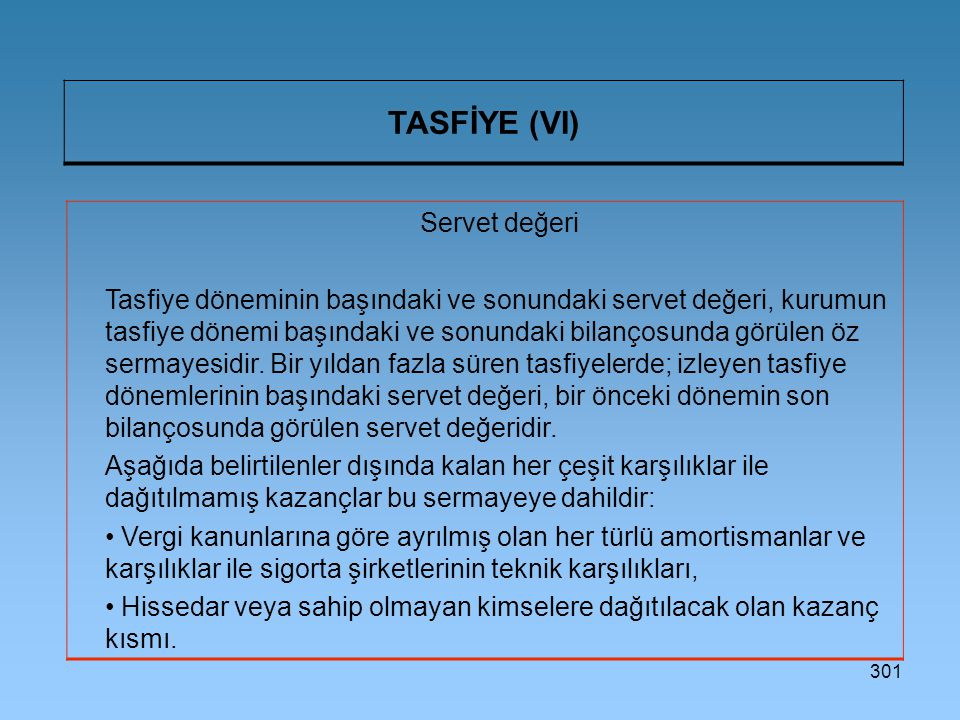 TASFİYE (VI) Servet değeri