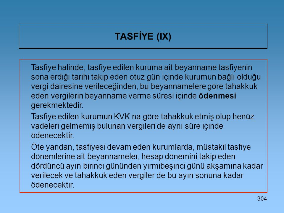 TASFİYE (IX)