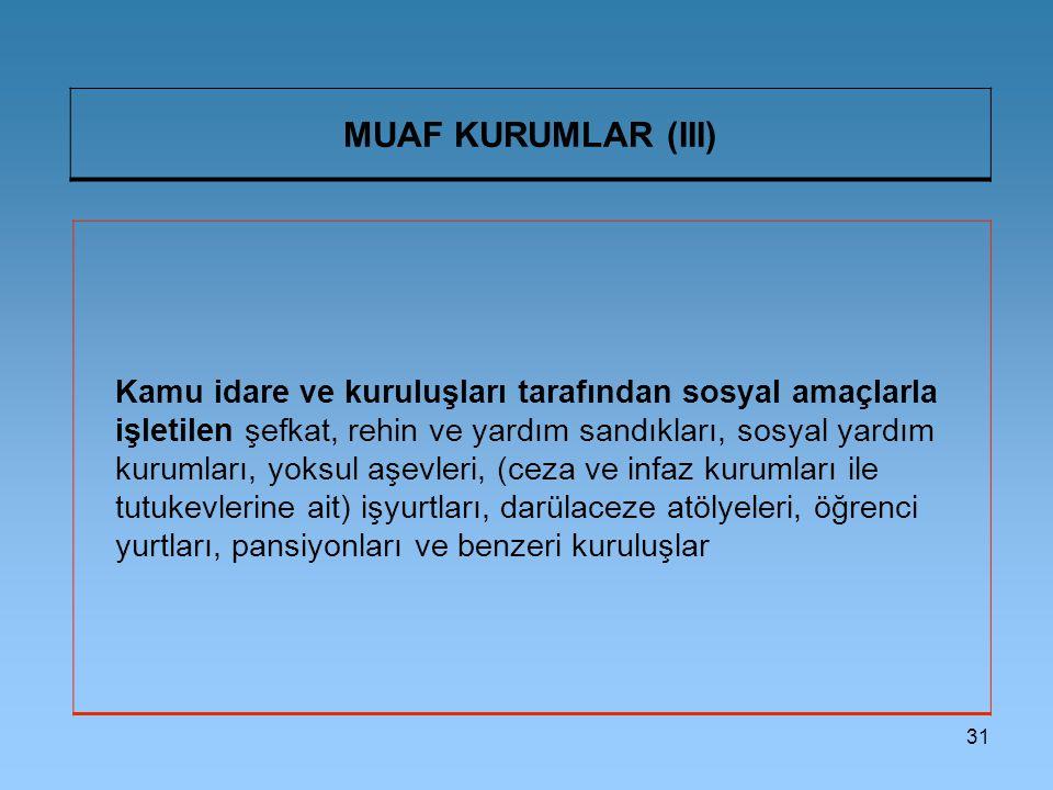 MUAF KURUMLAR (III)