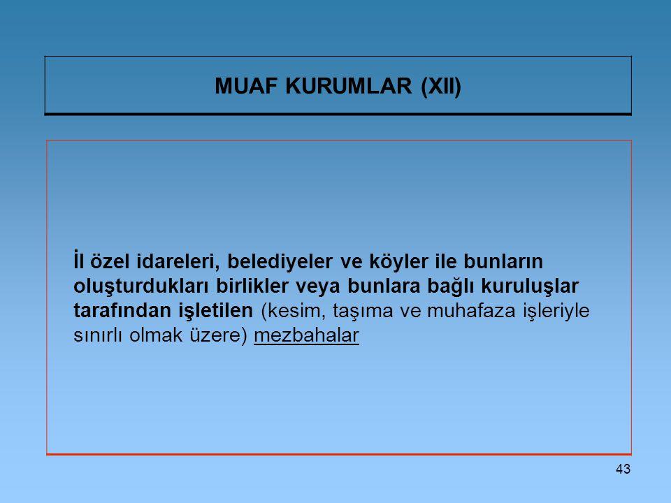 MUAF KURUMLAR (XII)