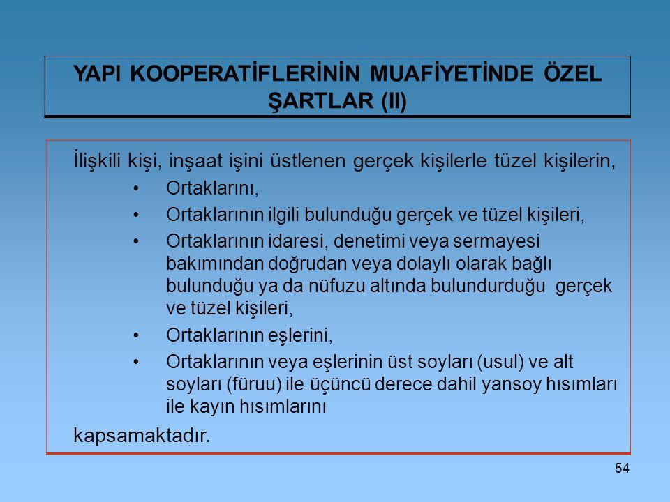 YAPI KOOPERATİFLERİNİN MUAFİYETİNDE ÖZEL ŞARTLAR (II)