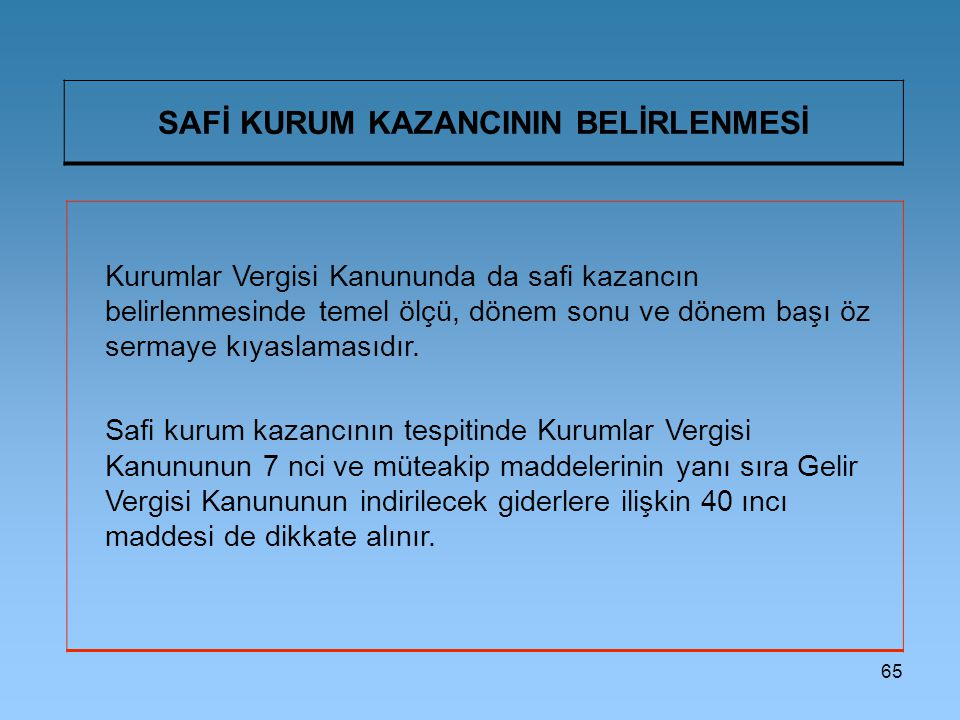 SAFİ KURUM KAZANCININ BELİRLENMESİ