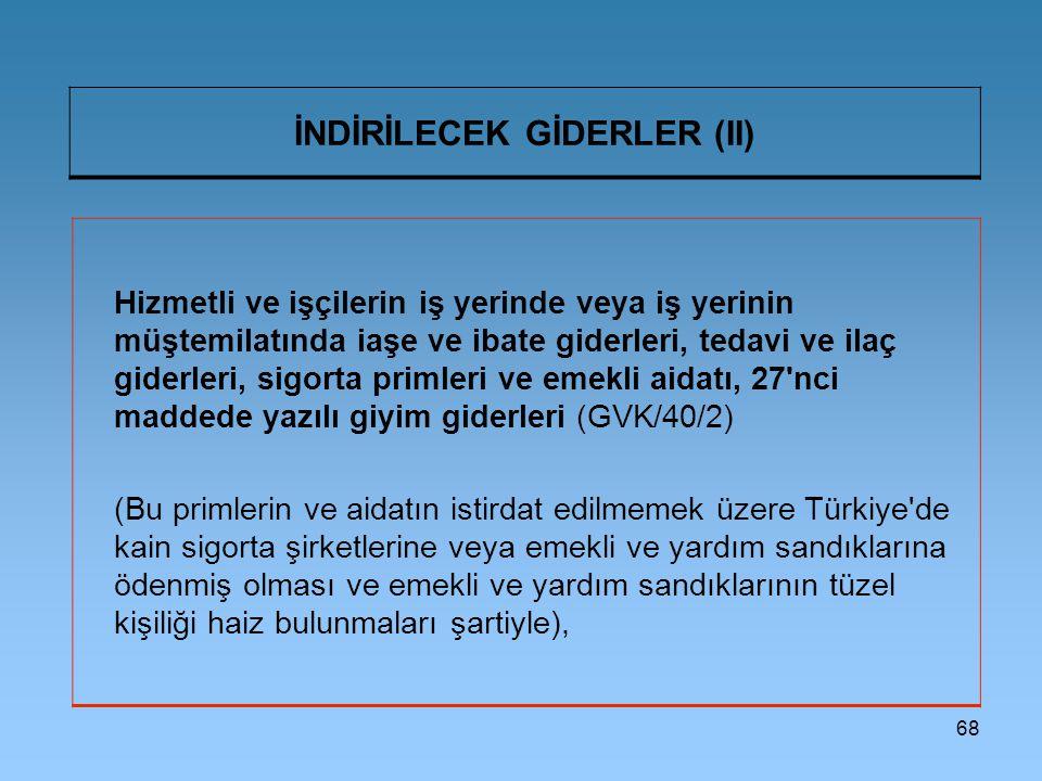 İNDİRİLECEK GİDERLER (II)
