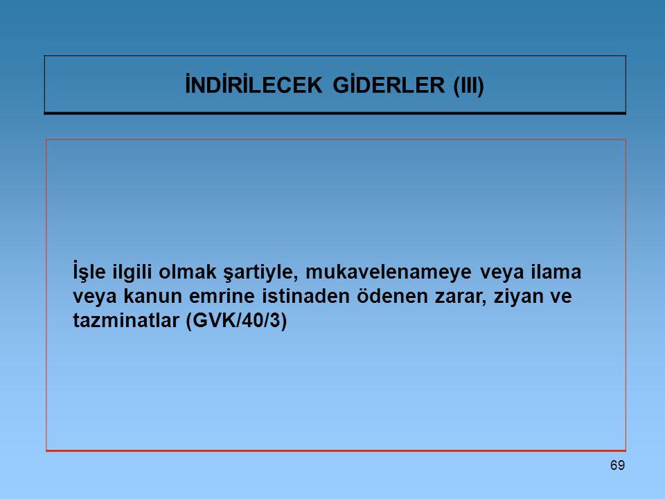 İNDİRİLECEK GİDERLER (III)
