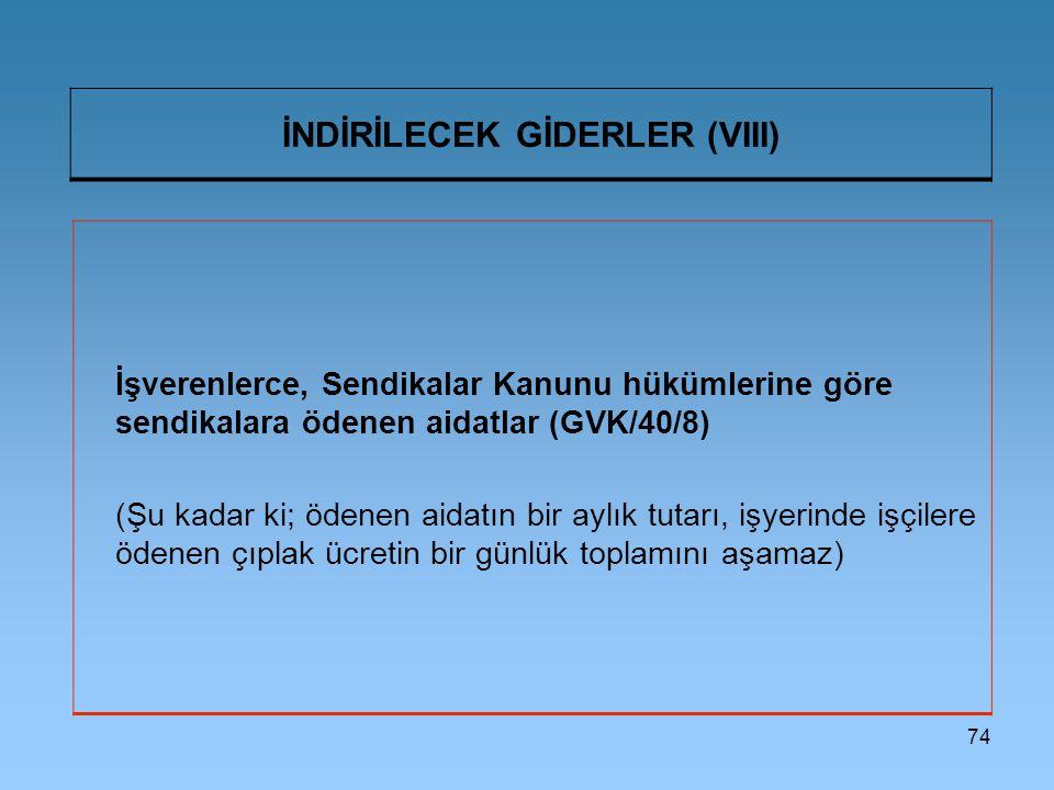 İNDİRİLECEK GİDERLER (VIII)