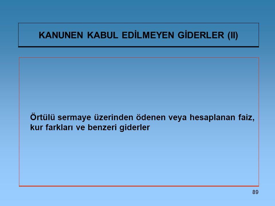 KANUNEN KABUL EDİLMEYEN GİDERLER (II)