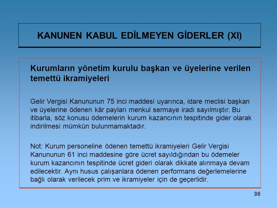 KANUNEN KABUL EDİLMEYEN GİDERLER (XI)