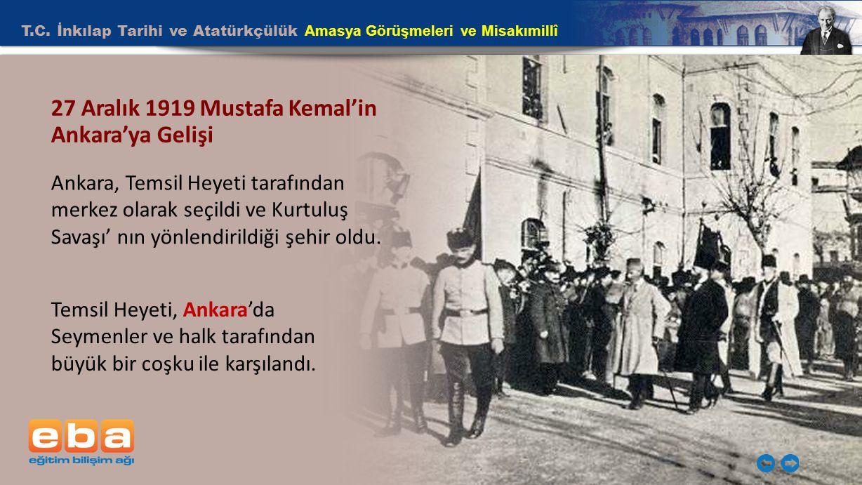 27 Aralık 1919 Mustafa Kemal'in Ankara'ya Gelişi