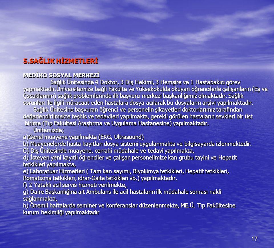 5.SAĞLIK HİZMETLERİ MEDİKO SOSYAL MERKEZİ